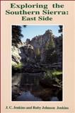 Exploring the Southern Sierra, Jim C. Jenkins and Ruby J. Jenkins, 0899971288