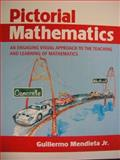 Pictorial Mathematics : An Engaging Visual Approach to the Teaching and Learning of Mathematics, Mendieta, Guillermo Alberto, 0977321282
