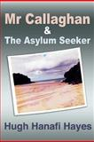 Mr Callaghan and the Asylum Seeker, Hugh Hayes, 1477651284