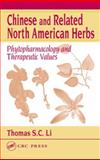 Chinese and Related North American Herbs : Phytopharmaceutical and Therapeutic Values, Li, Thomas S. C., 1587161281