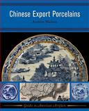 Chinese Export Porcelains, Madsen, Andrew and White, Carolyn L., 1598741284