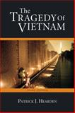 The Tragedy of Vietnam, Hearden, Patrick J., 0205551289