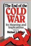 The End of the Cold War : Its Meaning and Implications, , 052143128X