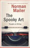 The Spooky Art, Norman Mailer, 0812971280