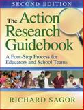 The Action Research Guidebook : A Four-Stage Process for Educators and School Teams, Sagor, Richard, 141298128X