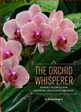 The Orchid Whisperer 9781452101286