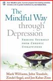 The Mindful Way Through Depression, J. Mark G. Williams and Zindel Segal, 1593851286
