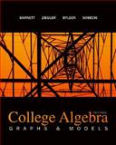 College Algebra : Graphs and Models, Barnett, Raymond A. and Ziegler, Michael R., 0077221281