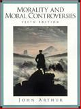 Morality and Moral Controver, Arthur, John, 0139141286
