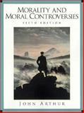Morality and Moral Controver, Arthur, John, 0139141286