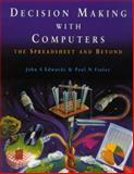 Decision Making with Computers : The Spreadsheet and Beyond, Edwards, John S. and Finlay, Paul, 0273621289