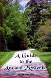 A Guide to the Ancient Mysteries, Tom Ficek, 0533161282