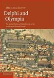 Delphi and Olympia : The Spatial Politics of Panhellenism in the Archaic and Classical Periods, Scott, Michael, 1107671280