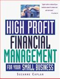 High Profit Financial Management for Your Small Business, Caplan, Suzanne, 1574101285