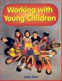 Working with Young Children, Judy Herr, 1590701283