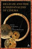 Deleuze and the Schizoanalysis of Cinema, Buchanan, Ian, 1847061281
