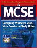 MCSE Designing Windows 2000 Web Solutions Study Guide (Exam 70-226), Syngress Media, Inc. Staff, 0072191287