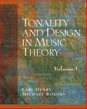 Tonality and Design in Music Theory, Henry, Earl and Rogers, Jimmie N., 0130811289