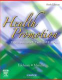Health Promotion : Throughout the Life Span, Edelman, Carole Lium and Mandle, Carol Lynn, 0323031285