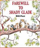 Farewell to Shady Glade, Bill Peet, 0395311284
