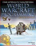 World of Warcraft Programming, James Whitehead and Matthew Orlando, 0470481285
