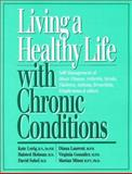 Living a Healthy Life with Chronic Conditions : For Ongoing Physical and Mental Health Conditions, Lorig, Kate and Holman, Halstead, 0923521283