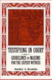 Testifying in Court : Guidelines and Maxims for the Expert Witness, Brodsky, Stanley L., 1557981280