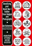 Identifying Your World War One Soldier from Badges and Photographs, Swinnerton, Iain, 1860061281
