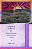 Forgetting the Alamo, or, Blood Memory : A Novel, Pérez, Emma, 0292721285