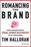 Romancing the Brand, Tim Halloran, 1118611284