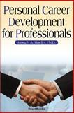 Personal Career Development for Professionals, Raelin, Joseph A., 1587981289