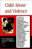 Child Abuse and Violence, Richardson, Tom I. and Williams, Marsha V., 1604561289