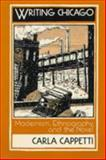 Writing Chicago : Modernism, Ethnography, and the Novel, Cappeti, Carla, 0231081294