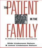 The Patient in the Family, Hilde Lindemann Nelson and James L. Nelson, 041591129X