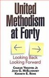 United Methodism at Forty, Charles Yrigoyen and John G. McEllhenney, 0687651298