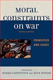 Moral Constraints on War : Principles and Cases, , 0739121294