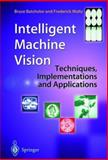 Intelligent Machine Vision : Techniques, Implementations and Applications, Batchelor, Bruce and Waltz, Frederick, 144711129X