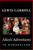Alice's Adventures in Wonderland, Lewis Carroll, 146364129X