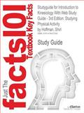 Studyguide for Introduction to Kinesiology with Web Study Guide - 3rd Edition : Studying Physical Activity by Shirl Hoffman, Isbn 9780736076135, Cram101 Textbook Reviews and Hoffman, Shirl, 1478421290
