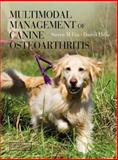 Multimodal Management of Canine Osteoarthritis, Fox, Steven M. and Millis, Darryl, 1840761296