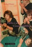 Publics and Counterpublics, Warner, Michael, 1890951293