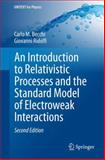 An Introduction to Relativistic Processes and the Standard Model of Electroweak Interactions, Becchi, Carlo M. and Ridolfi, Giovanni, 3319061291