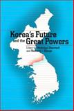 Korea's Future and the Great Powers, Eberstadt, Nicholas, 0295981296