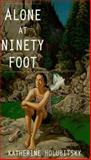Alone at Ninety Foot, Katherine Holubitsky, 1551431297