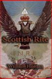 The Scottish Rite, William Homan, 161342129X
