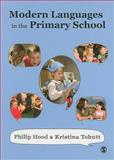 Modern Languages in the Primary School, Hood, Philip and Tobutt, Kristina, 1848601298
