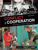 Conflict and Cooperation : Documents on Modern Global History, Kinney, Tracey Jane, 0195431294