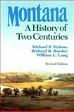 Montana : A History of Two CenturiesRevised Edition, Malone, Michael P. and Roeder, Richard B., 0295971290