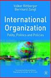 International Organization : Polity, Politics and Policies, Rittberger, Volker and Zangl, Bernhard, 0333721292