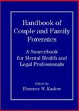 Handbook of Couple and Family Forensics : A Sourcebook for Mental Health and Legal Professionals, , 0471191299